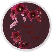 Peace Not War Round Beach Towel by David and Lynn Keller