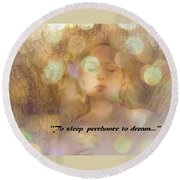 Perchance To Dream... Round Beach Towel
