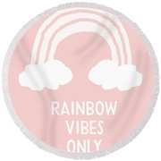Pink Rainbow Vibes Only- Art By Linda Woods Round Beach Towel