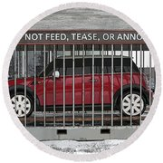 Please Do Not Feed Tease Or Annoy The Mini Round Beach Towel
