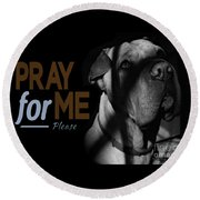 Please Pray For Me Round Beach Towel