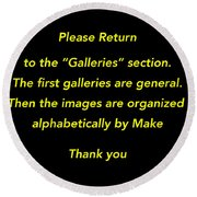 Round Beach Towel featuring the photograph Please Return To Galleries Option by Jill Reger