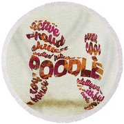 Round Beach Towel featuring the painting Poodle Dog Watercolor Painting / Typographic Art by Ayse and Deniz