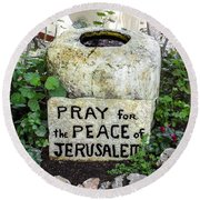 Pray For The Peace Of Jerusalem Round Beach Towel