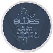 Prescription Blues T Shirt Round Beach Towel