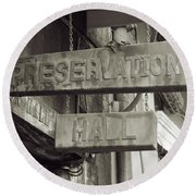 Preservation Hall, French Quarter, New Orleans, Louisiana Round Beach Towel