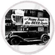 Prohibition Happy Days Are Beer Again Round Beach Towel