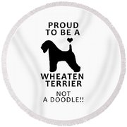 Proud To Be A Wheaten Round Beach Towel