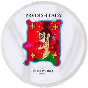 Prvdish Lady Round Beach Towel by Don Pedro De Gracia