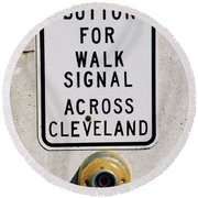 Push Button To Walk Across Clevelend Round Beach Towel