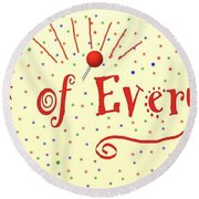 Queen Of Everything Round Beach Towel