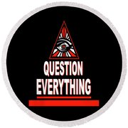 Question Everything Round Beach Towel