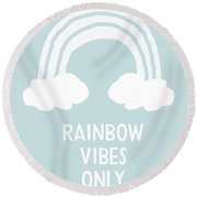 Rainbow Vibes Only Blue- Art By Linda Woods Round Beach Towel