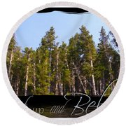 Round Beach Towel featuring the photograph Reach Up And Believe by Susan Kinney