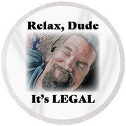 Relax, Dude Round Beach Towel