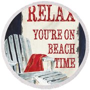 Relax You're On Beach Time Round Beach Towel