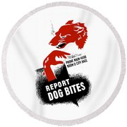Round Beach Towel featuring the mixed media Report Dog Bites - Wpa by War Is Hell Store