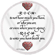 Rich Is Who You Have Beside You Round Beach Towel