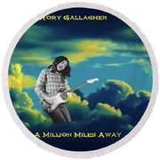 Million Miles Away Round Beach Towel