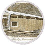Round Beach Towel featuring the digital art Rupert Covered Bridge Bloomburg Pennsylvania by A Gurmankin