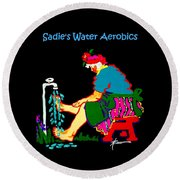 Sadie's Water Aerobics  Round Beach Towel