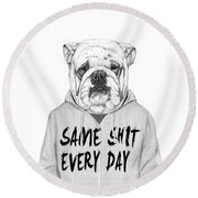 Same Shit... Round Beach Towel