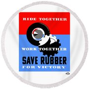 Round Beach Towel featuring the mixed media Save Rubber For Victory - Wpa by War Is Hell Store