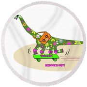 Schools Out For Dinosaurs Round Beach Towel