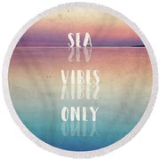 Sea Vibes Only Round Beach Towel