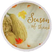 Season Of Thanks Round Beach Towel