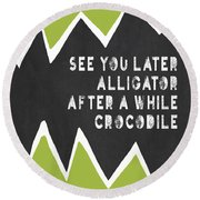 Round Beach Towel featuring the painting See You Later Alligator by Lisa Weedn