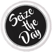 Seize The Day - Carpe Diem Round Beach Towel