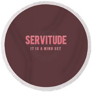 Round Beach Towel featuring the mixed media Servitude by TortureLord Art
