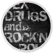 Sex Drugs And Rock N Roll Round Beach Towel