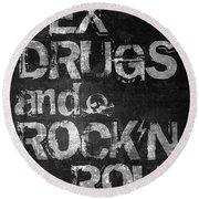 Sex Drugs And Rock N Roll Round Beach Towel by Taylan Apukovska