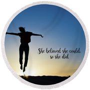 She Believed She Could So She Did Round Beach Towel