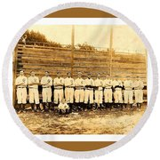 Round Beach Towel featuring the photograph Shoeless Joe Jackson Age 19 With His Greenville South Carolina Baseball Team 1908 by Peter Gumaer Ogden