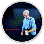 Slowhand Round Beach Towel by Dan Haraga
