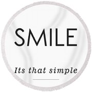 Smile -its That Simple Round Beach Towel