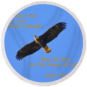 Soar On The Wings Like Eagles Isaiah 40 31  Round Beach Towel