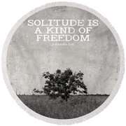 Solitude Is Freedom Round Beach Towel