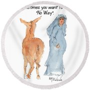 Sometimes You Want To Say No Way Christian Watercolor Painting By Kmcelwaine Round Beach Towel by Kathleen McElwaine