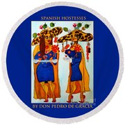 Round Beach Towel featuring the painting Spanish Hostesses. by Don Pedro De Gracia