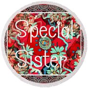 Special Sister Round Beach Towel