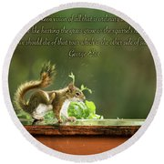 Round Beach Towel featuring the photograph Squirrel's Heart Beat-george Eliot by Onyonet  Photo Studios