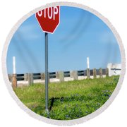 Stop For The Blue Bonnets Round Beach Towel