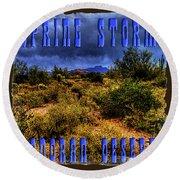 Storm Clouds Over The Sonoran Desert In Spring Round Beach Towel