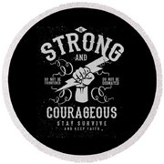 Strong And Courageous Round Beach Towel