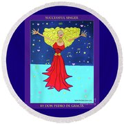 Successful Singer. Round Beach Towel by Don Pedro De Gracia