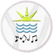 Sun, Sea And Music Round Beach Towel